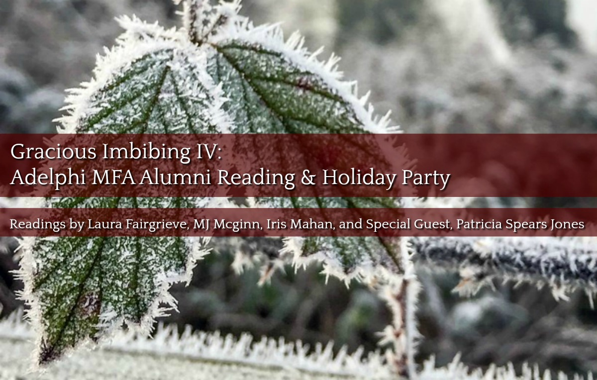 Gracious Imbibing IV: Adelphi MFA Alumni Reading & Holiday Party